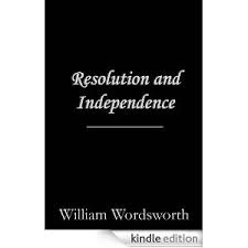 essay resolution independence william wordsworth William wordsworth biography critical essays analysis of the prelude wordsworth's literary history wordsworth's poetic theory — preface study help quiz essay questions cite this literature note book 14: conclusion william wordsworth biography.