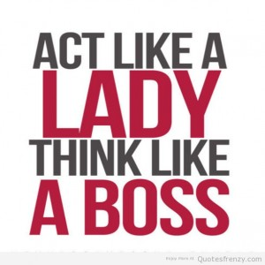 actlikealady-hinklikeaboss-girlQuotess-girlpower-Quotes