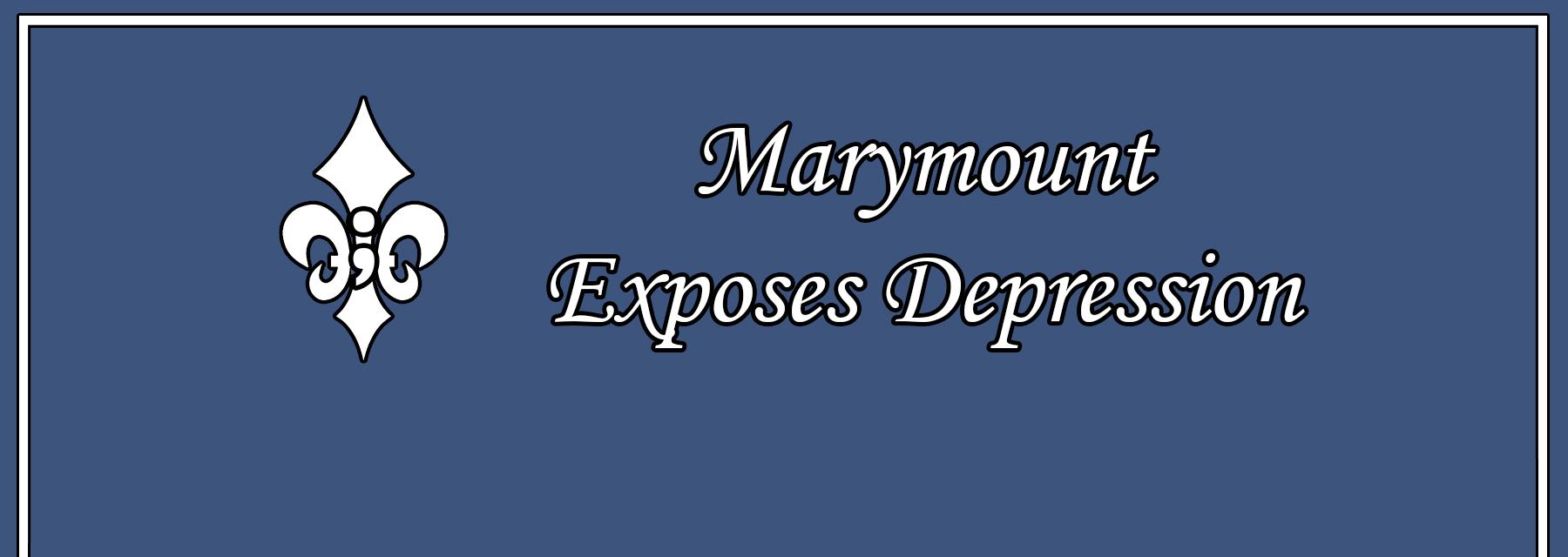 Marymount Exposes Depression
